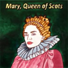 Mary Queen of Scots 8 x 8